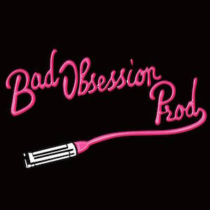 Bad Obsession Prod.